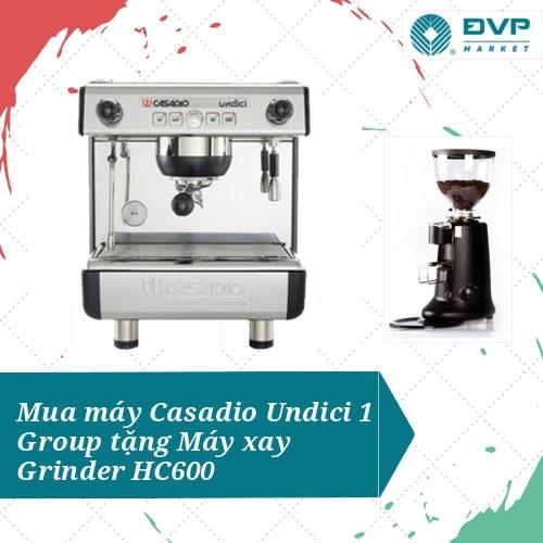 Máy Casadio Undici 1 Group + Máy xay Grinder HC600